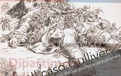 Il caso Gulliver, un thriller politico-istituzionale